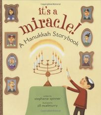 ITS A MIRACLE: A Hanukkah Storybook
