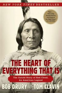 The Heart of Everything That Is: The Untold Story of Red Cloud