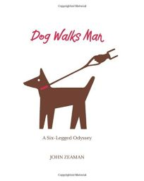 Dog Walks Man: A Six-Legged Odyssey