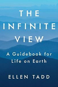 The Infinite View: A Guidebook for Life on Earth