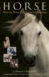 Horse: How the Horse Has Shaped Civilizations