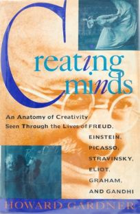 Creating Minds: An Anatomy of Creativity Seen Through the Lives of Freud