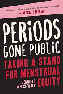 Periods Gone Public: Taking a Stand for Menstrual Equality