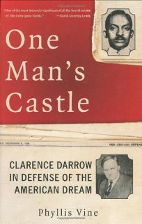 ONE MANS CASTLE: Clarence Darrow in Defense of the American Dream