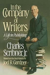 In the Company of Writers: A Life in Publishing