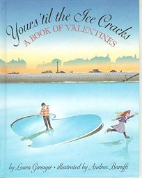 Yours Til the Ice Cracks: A Book of Valentines