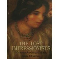 The Lost Impressionists: Great Masterpieces from Private Collections