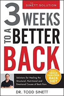 3 Weeks to a Better Back: Solutions for Healing the Structural