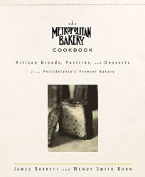 THE METROPOLITAN BAKERY COOKBOOK: Artisan Breads