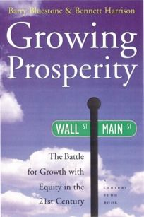 Growing Prosperity: The Battle for Growth with Equity in the 21st Century