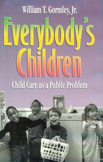 Everybodys Children: Child Care as a Public Problem
