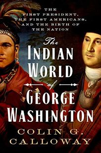 The Indian World of George Washington: the First President