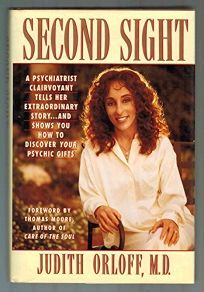 Second Sight: The Personal Story of a Psychiatrist Clairvoyant