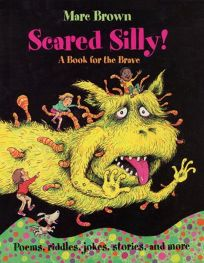 Scared Silly!: A Book for the Brave