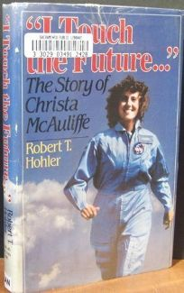 I Touch the Future: The Story of Christa McAuliffe