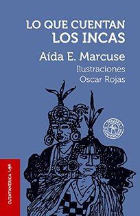 Lo Que Cuentan los Incas = Tales of the Incas