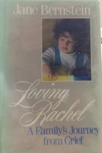 Loving Rachel: A Familys Journey from Grief