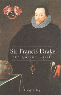 Sir Francis Drake: The Queens Pirate