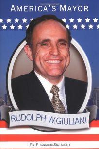 Rudolph W. Giuliani: Americas Mayor