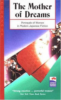 Mother of Dreams and Other Short Stories: Portrayals of Women in Modern Japanese Fiction