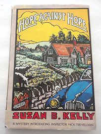 Hope Against Hope: A Mystery Introducing Alison Hope and Nick Trevellyan
