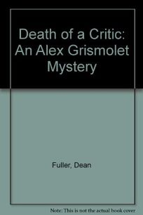 Death of a Critic: An Alex Grismolet Mystery