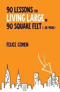 90 Lessons for Living Large in 90 Square Feet ...or More