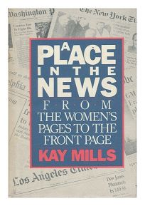 A Place in the News: From the Womens Pages to the Front Page