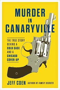 Murder in Canaryville: The True Story of a Cold Case and a Chicago Cover-Up