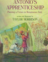 Antonios Apprenticeship: Painting a Fresco in Renaissance Italy