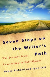 Seven Steps on the Writers Path: The Journey from Frustration to Fulfillment