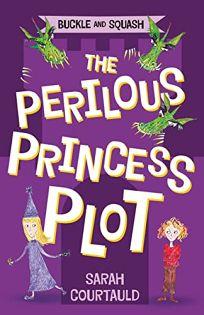 Buckle and Squash: The Perilous Princess Plot