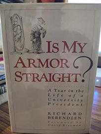 Is My Armor Straight?: A Year in the Life of a University President