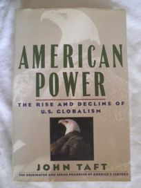 American Power: The Rise and Decline of U.S. Globalism