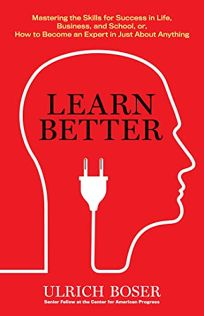 Learn Better: Mastering the Skill for Success in Life