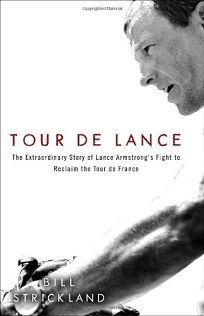 Tour de Lance: The Extraordinary Story of Lance Armstrongs Fight to Reclaim the Tour de France
