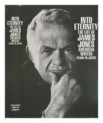 Into Eternity: The Life of James Jones