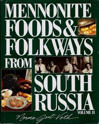 Mennonite Foods and Folkways from South Russia: Volume 2 [With 16 Historical B & W Plates]