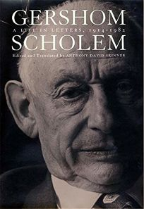 GERSHOM SCHOLEM: A Life in Letters