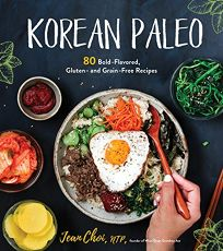 Nonfiction Book Review: Korean Paleo: 80 Bold-Flavored, Gluten-and-Grain-Free Recipes by Jean Choi. Page Street, $21.99 (192p) ISBN 978-1-62414-633-6