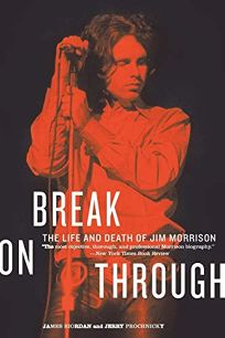 Break on Through: The Life and Death of Jim Morrison