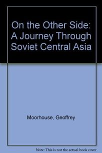 On the Other Side: A Journey to Soviet Central Asia