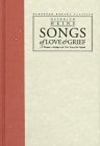 Songs of Love & Grief: A Bilingual Anthology in the Verse Forms of the Originals