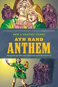 Ayn Rands Anthem the Graphic Novel