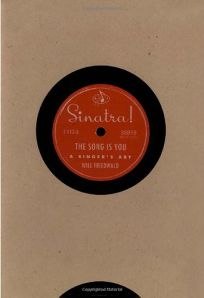 Sinatra! the Song is You: A Singers Art
