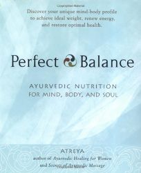 Perfect Balance: Ayurvedic Nutrition for Mind